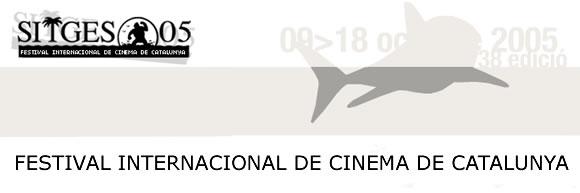 Sitges 2005: Festival Internacional de Cinema de Catalunya