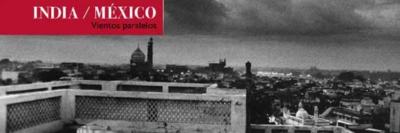 """Exposición de fotografías: """"India / Mexico. Vientos paralelos"""""""