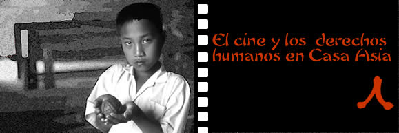 "Series: ""Cinema and Human Rights in Casa Asia"""