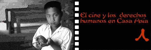 """Ciclo: """"El cine y los derechos humanos en Casa Asia"""""""