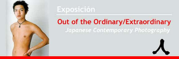 "Exposición: ""Out of the Ordinary/extraordinary. Fotografía contemporánea japonesa"""