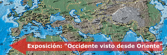 "Exposición: ""Occidente visto desde Oriente"""