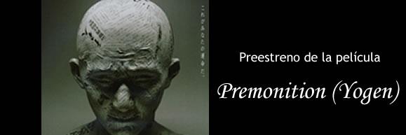 "Casa Asia te invita al preestreno de la película ""Premonition (Yogen)"""