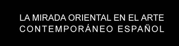 "Course: ""Oriental Perspective in Spanish Contemporary Art"""